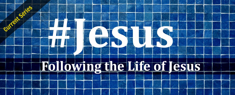 #Jesus: Following The Life Of Jesus